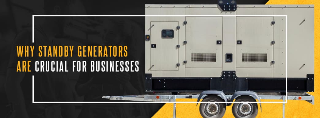Why Standby Generators Are Crucial for Businesses