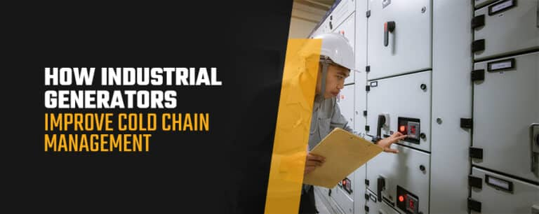 How Industrial Generators Improve Cold Chain Management