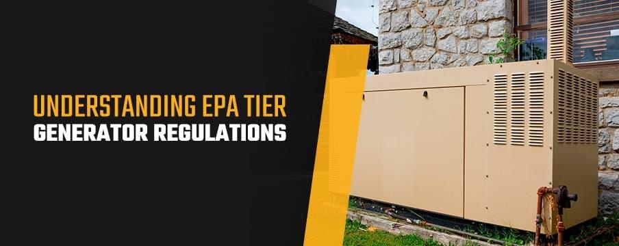Understanding EPA Tier Generator Regulations
